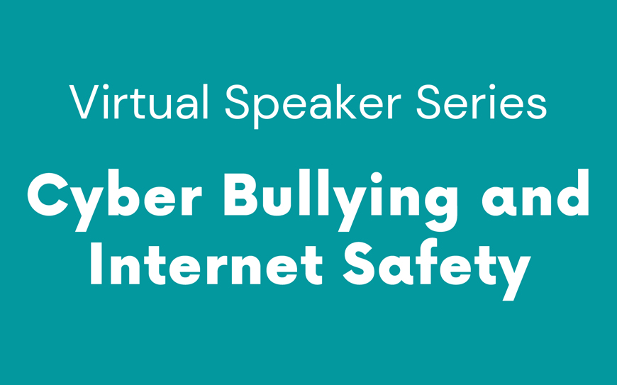Cyber Bullying and Internet Safety